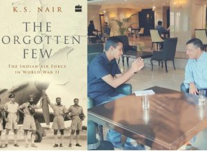 In Conversation : Author K. S. Nair on his book 'The Forgotten Few : The Indian Air Force in WW-II'