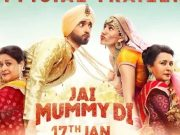 Jai Mummy Di trailer promises the movie to be an out and out entertainer
