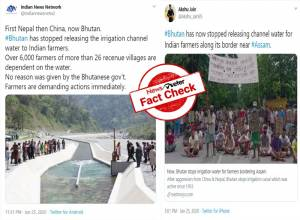 FACT CHECK: No, Bhutan didn't stop irrigation water for Indian farmers