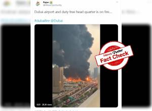 Fact Check: Videos on social media claiming to be fire mishaps at Dubai's airport and duty-free warehouse are FALSE